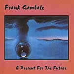 Frank Gambale A Present For The Future