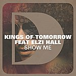 Kings Of Tomorrow Show Me (Feat. Elzi Hall)