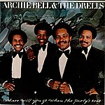 Archie Bell & The Drells Where Will You Go When The Party's Over