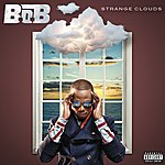 B.o.B Strange Clouds (Parental Advisory)