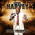Steve Harvey Still Trippin'