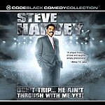 Steve Harvey Don't Trip... He Ain't Through With Me Yet!