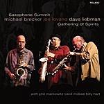 Michael Brecker Saxophone Summit: Gathering Of Spirits