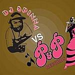 DJ Spinna DJ Spinna Vs. P&P (Continuous DJ Mix Version)