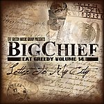 Big Chief Eat Greedy Vol. 14: Letter To My City
