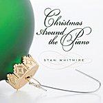 Stan Whitmire Christmas Around The Piano