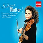 Anne-Sophie Mutter Sublime Mutter !