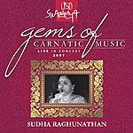 Sudha Raghunathan Gems Of Carnatic Music – Live In Concert 2007 – Sudha Raghunathan