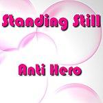 Anti Hero Standing Still