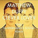 Matthew Duffy Clever Lover (The Sanfernando Sound Remix)