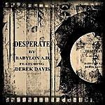 Babylon A.D. Desperate (Feat. Derek Davis)