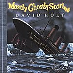 David Holt Mostly Ghostly Stories