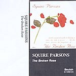 Squire Parsons The Broken Rose