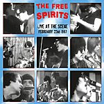 The Free Spirits Live At The Scene - February 22nd 1967