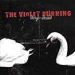 The Violet Burning Drop-Dead