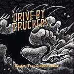 Drive-By Truckers Brighter Than Creations Dark