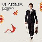 Vladimir Quartet Classical Twist: The Album (Bonus Track Edition)
