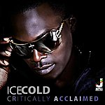 Ice Cold Critically Acclaimed