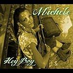 Michele Hey Boy