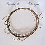 David J Estranged