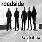 RoadSide Give It Up