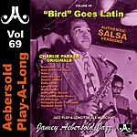 Mark Levine Bird Goes Latin - Volume 69