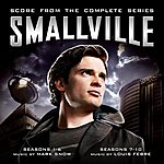 Mark Snow Smallville: Score From The Complete Series