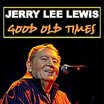 Jerry Lee Lewis Good Old Times