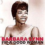 Barbara Lynn I´m A Good Woman