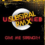 Undefined Give Me Strength (Substral Remix)