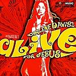 Carlene Davis Alive For Jesus - Live Praise, Vol. 1