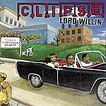 Clipse Lord Willin' (Edited)