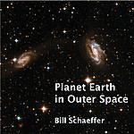 Bill Schaeffer Planet Earth In Outer Space