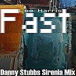 Lee Harris Fast (Danny Stubbs Sirenia Mix)