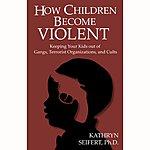 Dr. Kathryn Seifert How Children Become Violent - Abridged