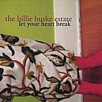 Billie Burke Estate Let Your Heart Break