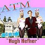 ATM Hugh Hefner -Single