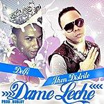 Jhon Distrito Dame Leche ( Tamo En Cocoro ) - Jhon Distrito Ft. La Delfy - Single