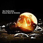 The Collective Grace That Is Greater - Single