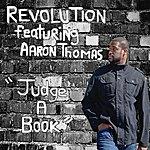 Revolution Judge A Book (Feat. Aaron Thomas) - Single