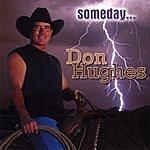 Don Hughes Someday...