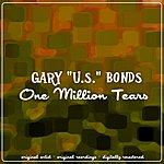 Gary U.S. Bonds One Million Tears