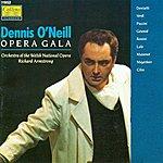 Dennis O'Neill Dennis O'neill: Opera Gala
