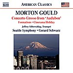 Gerard Schwarz Gould: Concerto Grosso - Cinerama Holiday Suite - World War I - Formations