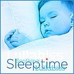 The Lullabies Soothing Sleeptime Lullabies