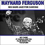 Maynard Ferguson Big Band Jazz For Dancing