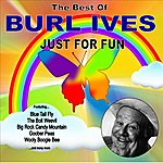Burl Ives Just For Fun:The Best Of Burl Ives