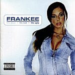 Frankee The Good, The Bad, And The Ugly (Explicit)