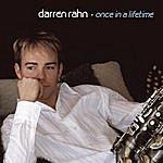 Darren Rahn Once In A Lifetime