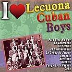 Lecuona Cuban Boys I Love Lecuona Cuban Boys
